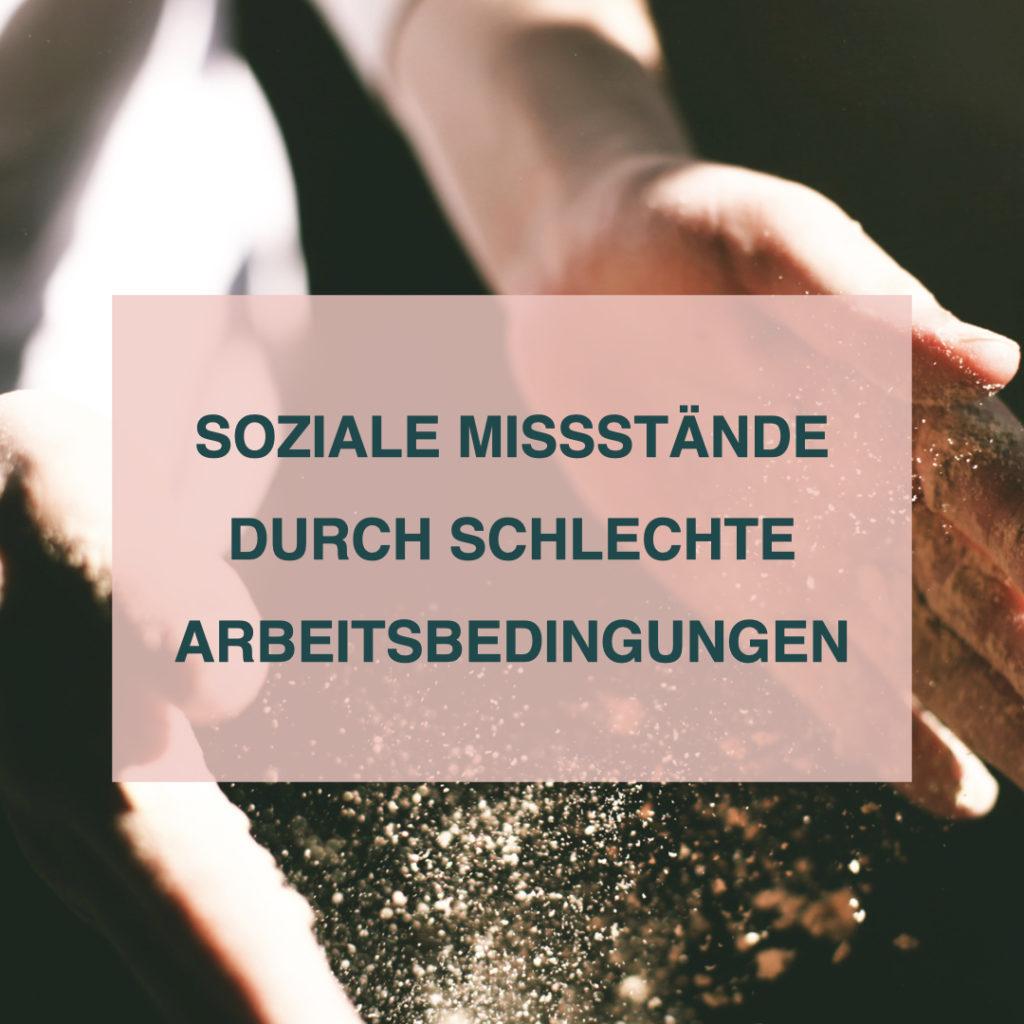 Auf diesem Bild sieht man den Text: Soziale Misstände durch schlechte Arbeitsbedingungen