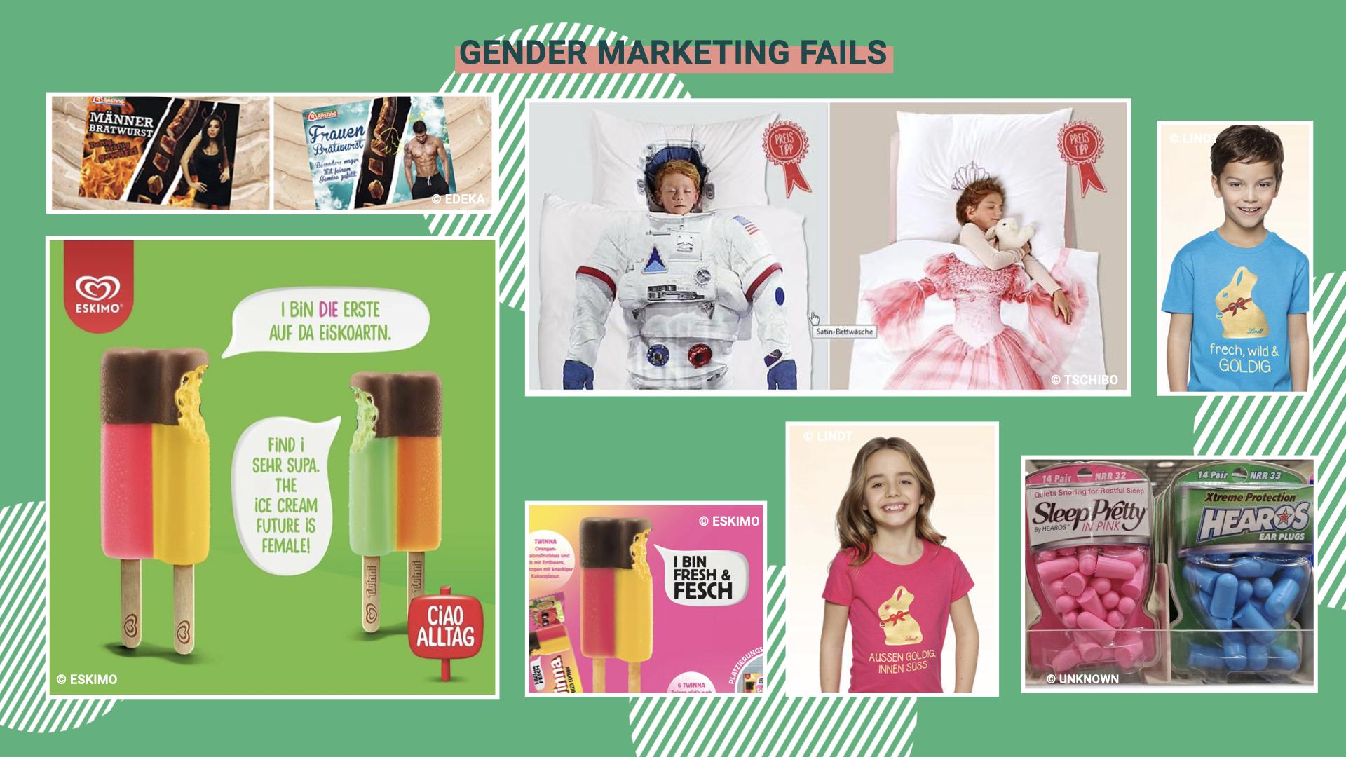 """Hier sind verschiedene """"Gender Marketing Fails"""" auf einem Bild gesammelt. 1. Männer vs. Frauenbratwürste. Auf der Verpackung für Männer befindet sich eine Frau in engen schwarzen Kleid mit Teufelshörnen. Auf der Verpackung für die Frauen ein Mann ohne T-Shirt im Himmel um die """"locker leichte"""" Bratwurst zu genießen. 2. Eine Themen-Bettwäsche für Kinder. Für die Jungen eine Astronauten und für die Mädchen eine Prinzessinnen Bettwäsche. 3. Kinder-Tshirts mit dem Lindt-Goldhasen. Jungen T-Shirt mit der Aufschrift: """"frech, wild & goldig"""" und das Mädchen T-Shirt """"außen goldig, innen süß"""". 3. Ohrstöpsel für die Frau in Pink """"Sleep Pretty"""" und für den Mann in blau """"Hearos"""". 4. Eine Eskimo Werbung für """"DIE TWINNA"""". Das Eis, die Twinna, hat eine Sprechblase und sagt """"Ich bin DIE erste auf da Eiskoartn"""". Das Twinni antwortet """"Find i Sehr Supa. The Ice Cream Future is Feamle""""."""